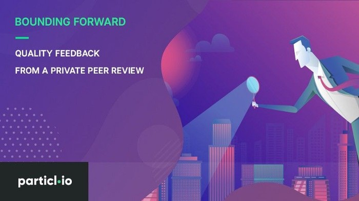 Bounding Forward — Quality Feedback From A Private Peer Review